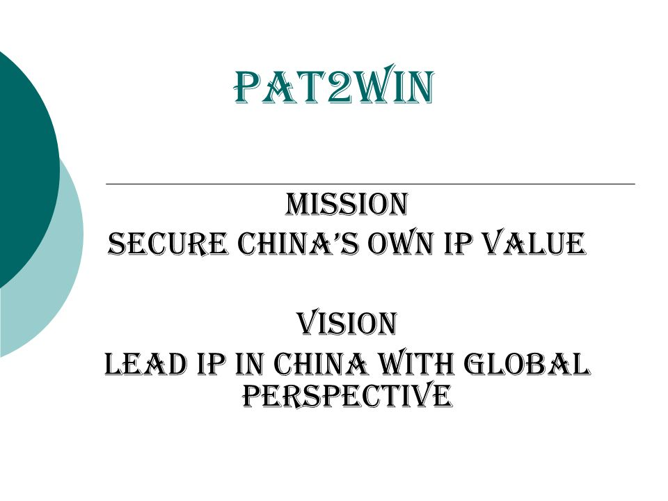 Pat2Win Mission secure china's own ip value Vision lead ip in china with global perspective