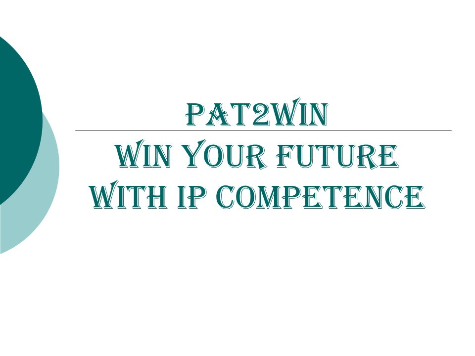 Pat2Win Win your future With IP Competence