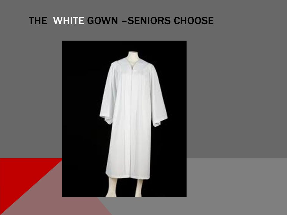 THE WHITE GOWN –SENIORS CHOOSE