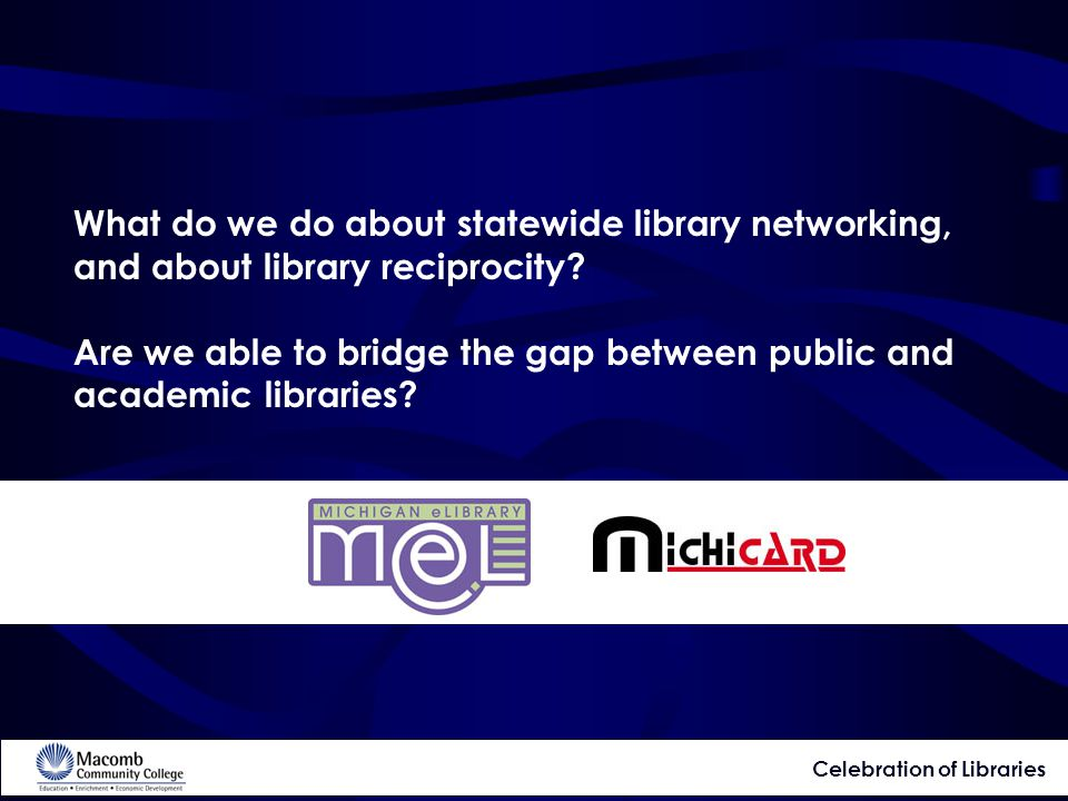 What do we do about statewide library networking, and about library reciprocity.