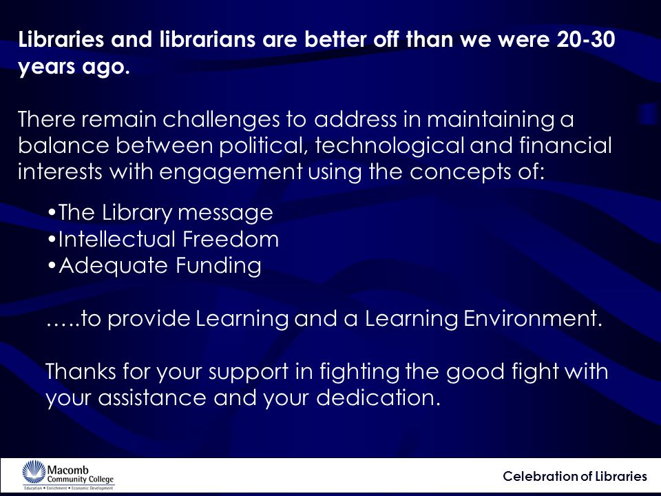 Libraries and librarians are better off than we were 20-30 years ago.