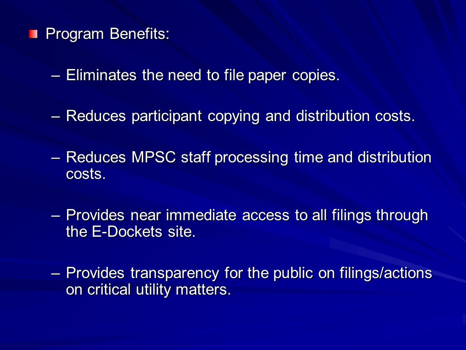 Program Benefits: –Eliminates the need to file paper copies.