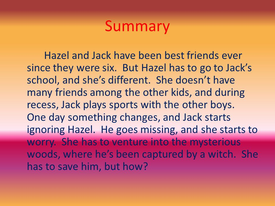Summary Hazel and Jack have been best friends ever since they were six.