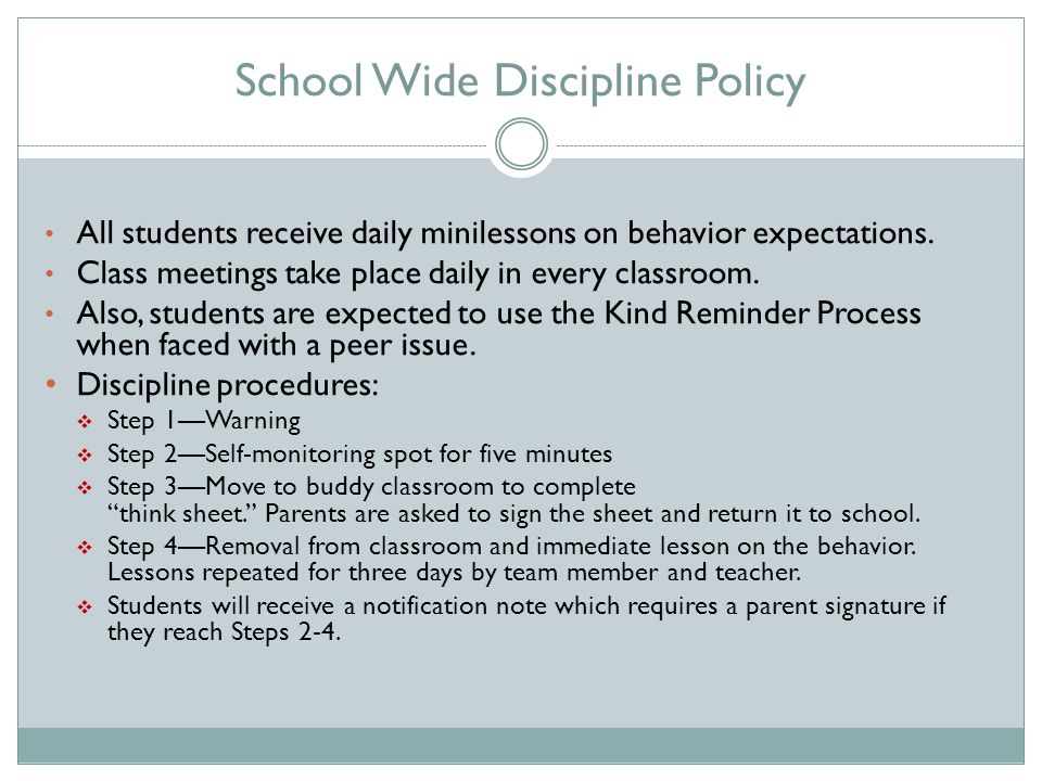 School Wide Discipline Policy All students receive daily minilessons on behavior expectations.