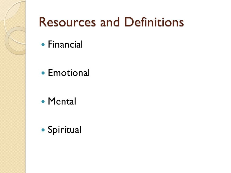 Resources and Definitions Financial Emotional Mental Spiritual