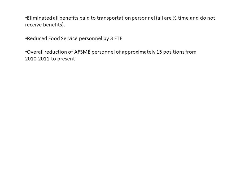 Eliminated all benefits paid to transportation personnel (all are ½ time and do not receive benefits).