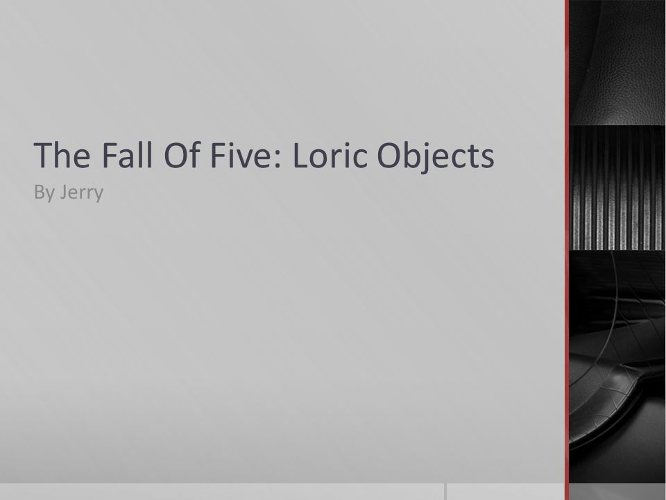 The Fall Of Five: Loric Objects By Jerry