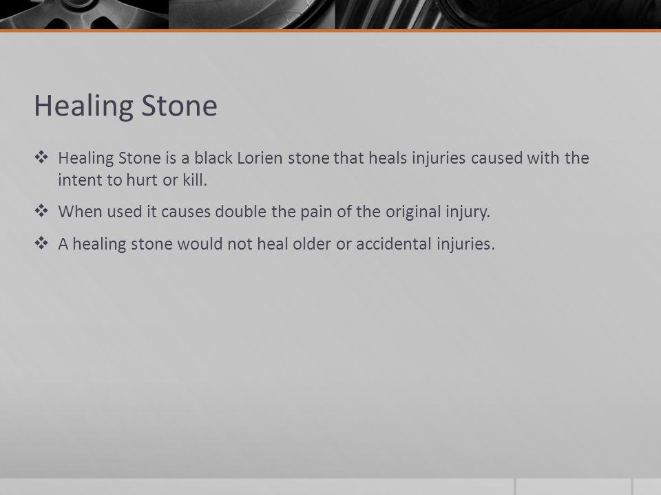 Healing Stone  Healing Stone is a black Lorien stone that heals injuries caused with the intent to hurt or kill.