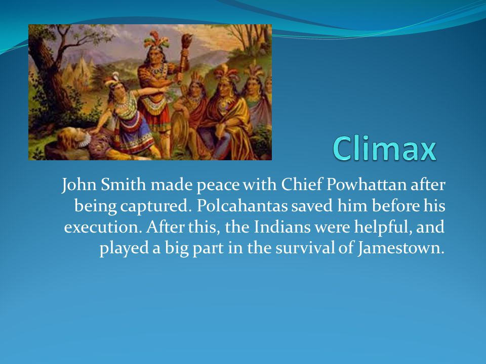 John Smith made peace with Chief Powhattan after being captured.