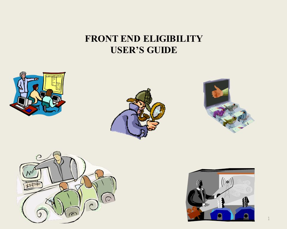 1 FRONT END ELIGIBILITY USER'S GUIDE