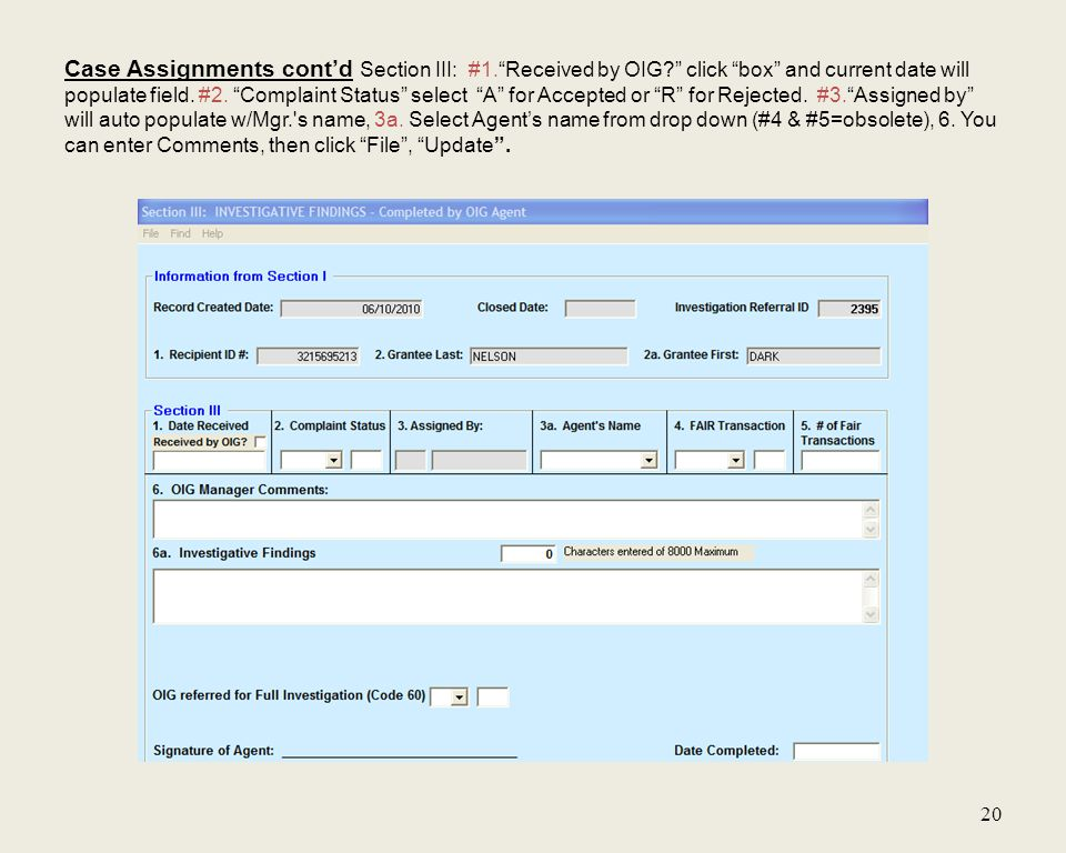 Case Assignments cont'd Section III: #1. Received by OIG click box and current date will populate field.
