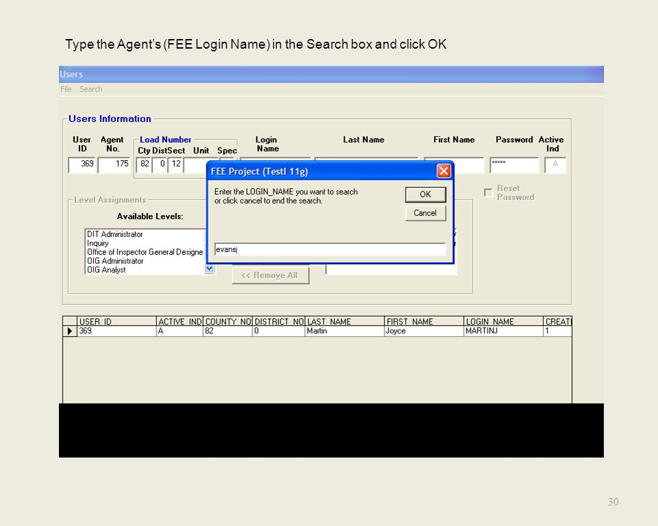 30 Type the Agent's (FEE Login Name) in the Search box and click OK