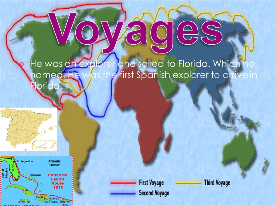  He was an explorer and sailed to Florida. Which he named.
