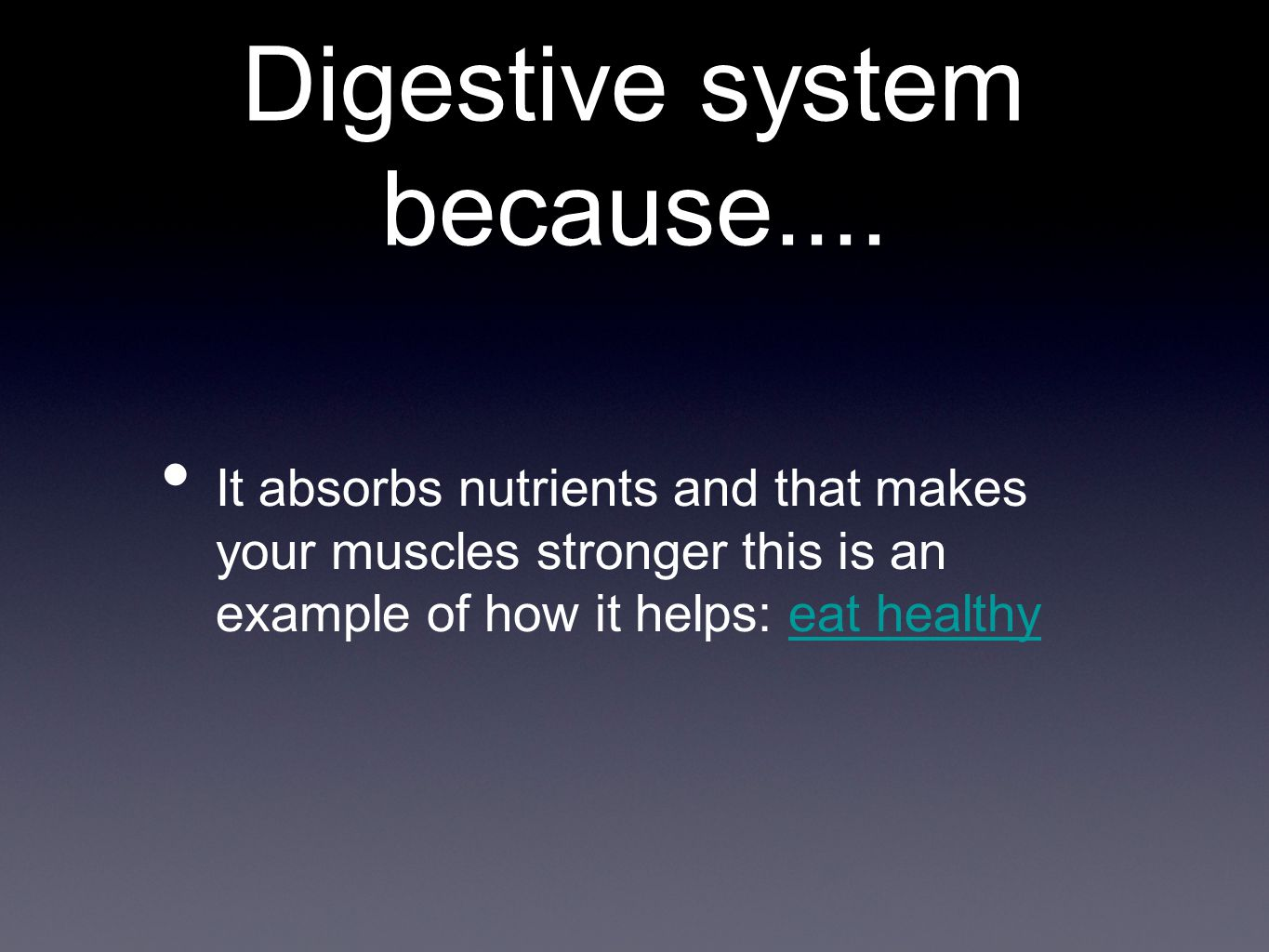 Digestive system because....