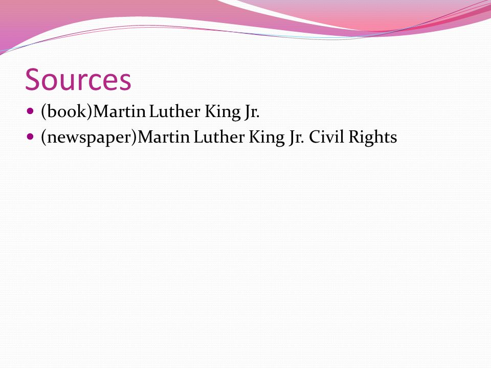 Sources (book)Martin Luther King Jr. (newspaper)Martin Luther King Jr. Civil Rights