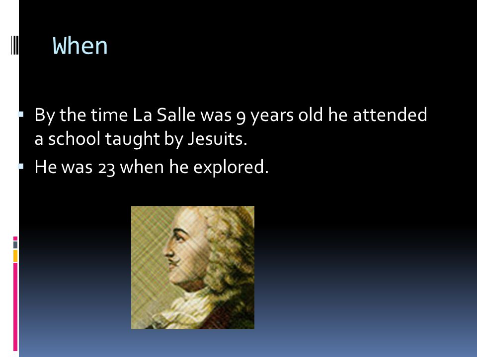 Who  He was born in 1643 he died in 1687.  He was born in city of Rouen, France he died in Texas.