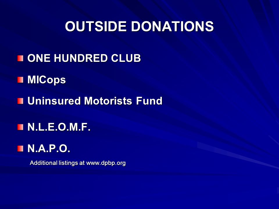 OUTSIDE DONATIONS ONE HUNDRED CLUB MICops Uninsured Motorists Fund N.L.E.O.M.F.N.A.P.O.