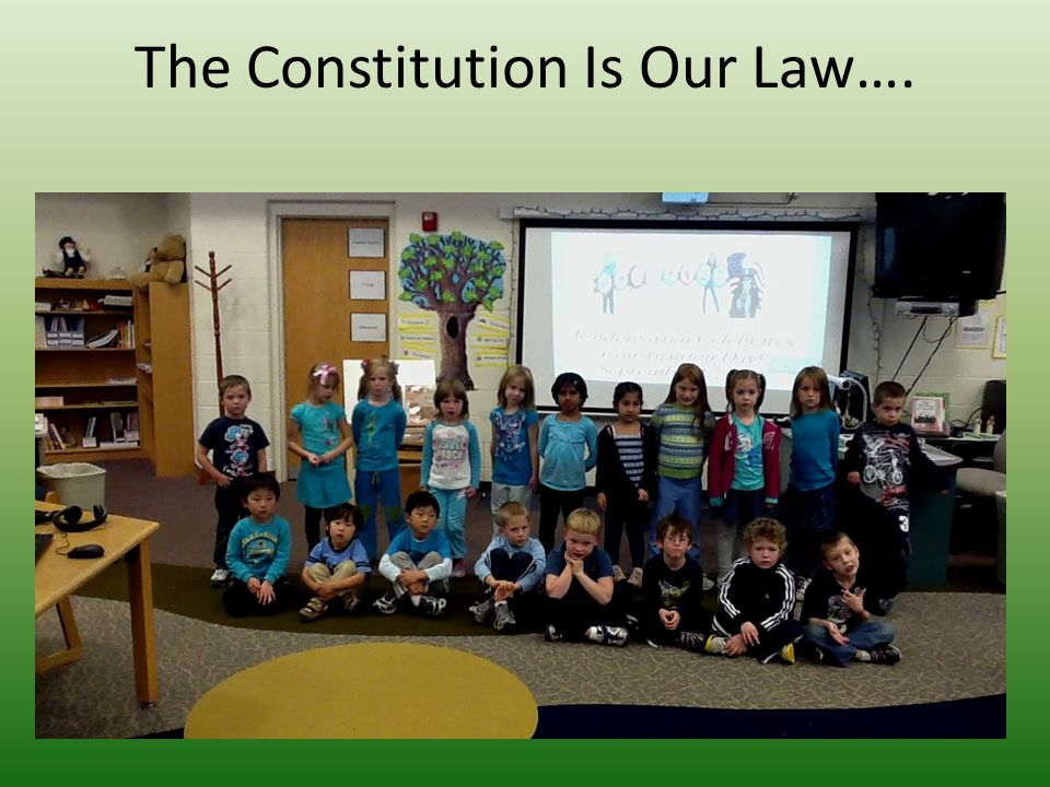 The Constitution Is Our Law….