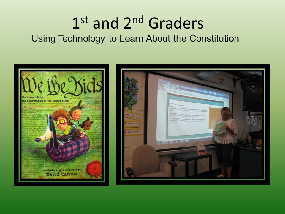1 st and 2 nd Graders Using Technology to Learn About the Constitution