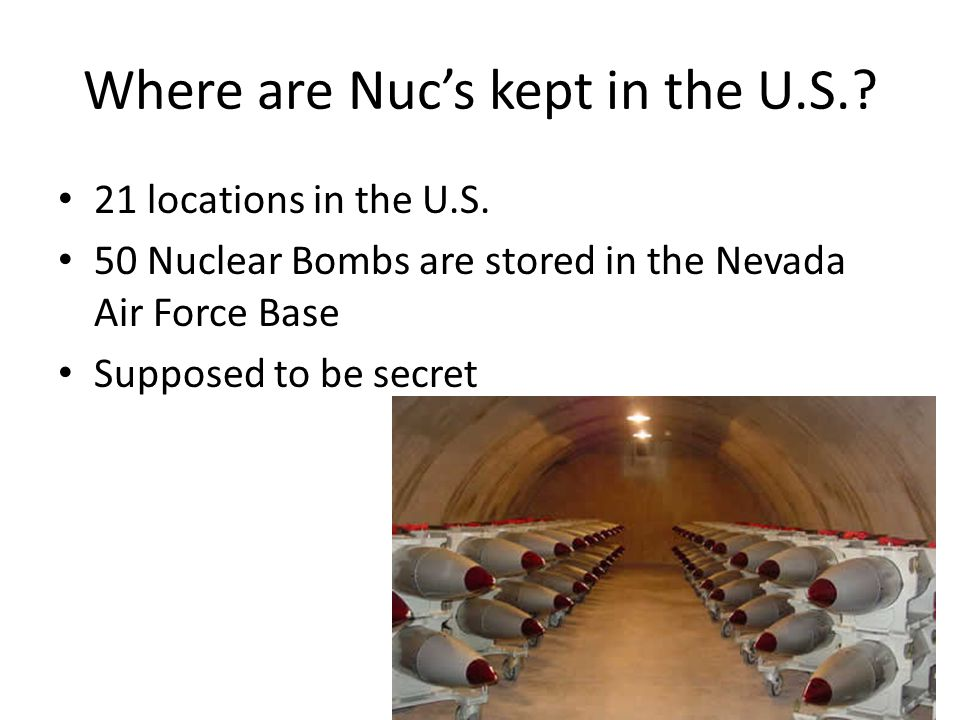 Where are Nuc's kept in the U.S.. 21 locations in the U.S.