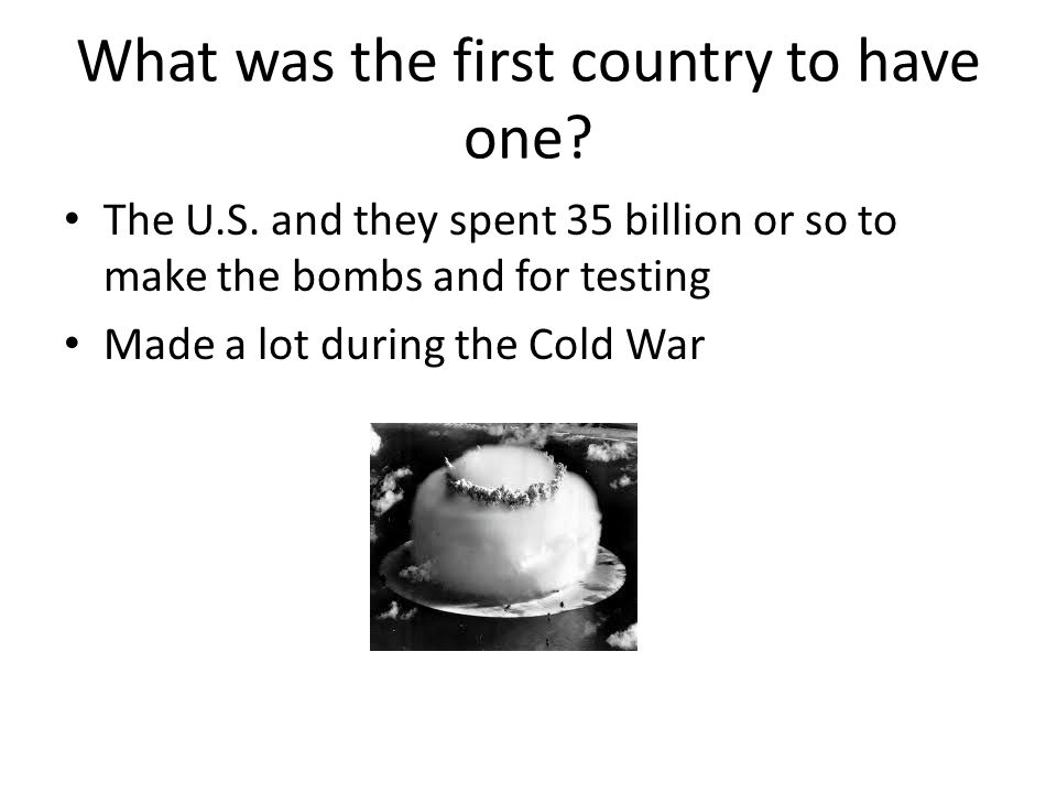 What was the first country to have one. The U.S.