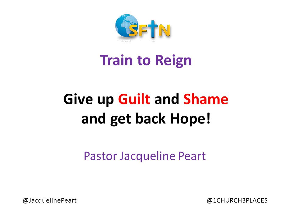 Train to Reign Give up Guilt and Shame and get back Hope.