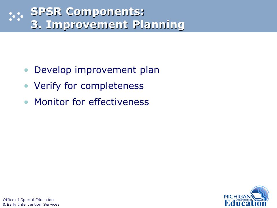 Office of Special Education & Early Intervention Services SPSR Components: 3.