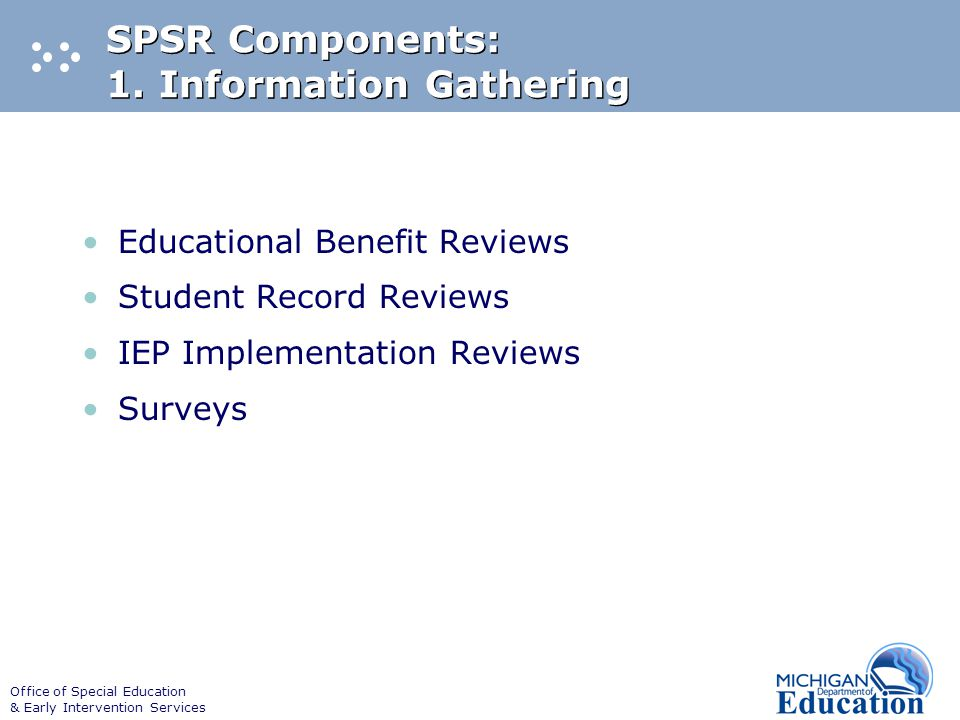 Office of Special Education & Early Intervention Services SPSR Components: 1.