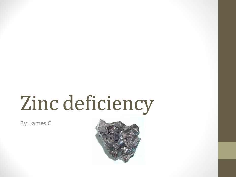 Zinc deficiency By: James C.