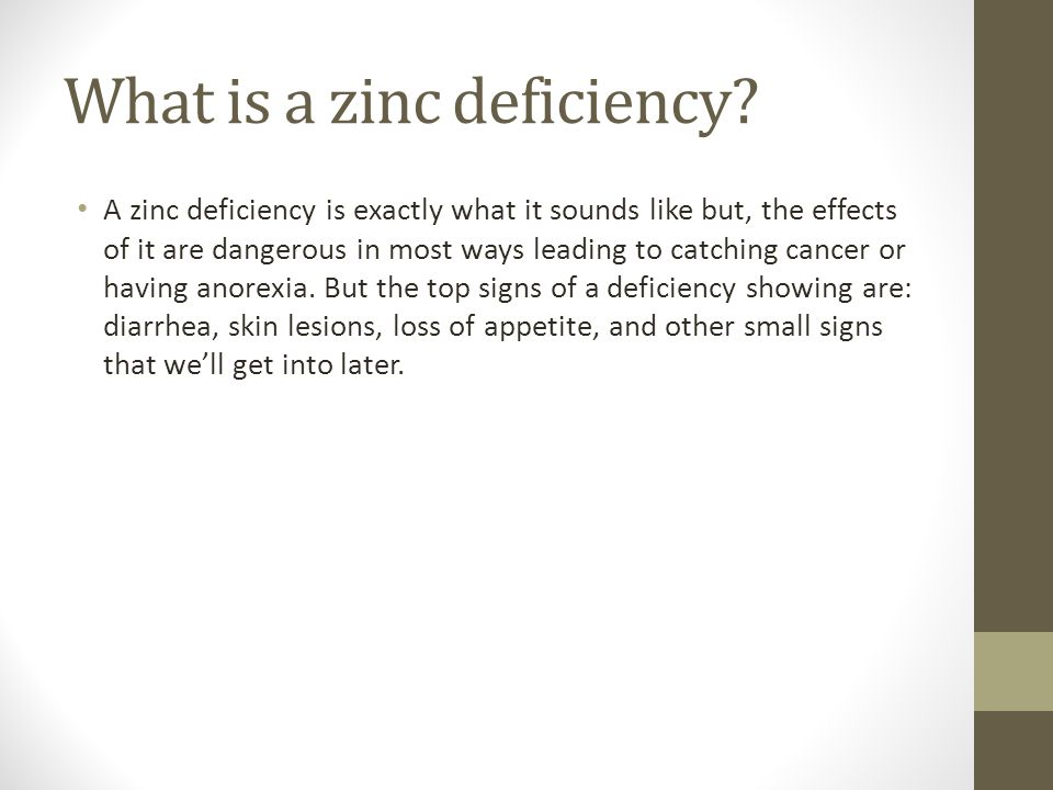 What is a zinc deficiency.