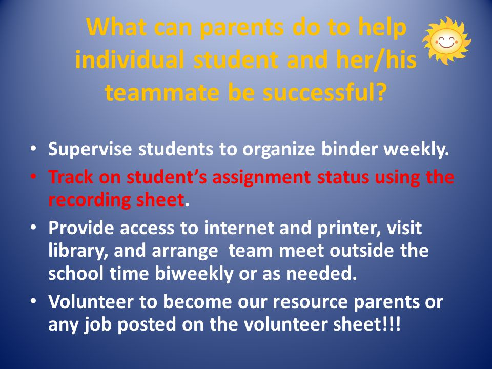 What can parents do to help individual student and her/his teammate be successful.