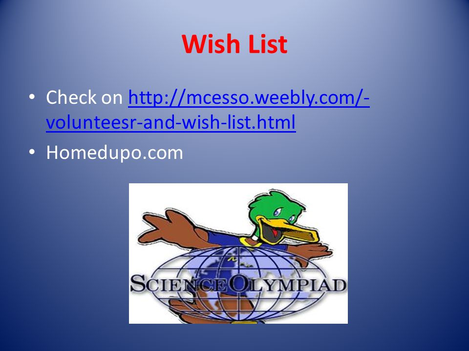 Wish List Check on http://mcesso.weebly.com/- volunteesr-and-wish-list.htmlhttp://mcesso.weebly.com/- volunteesr-and-wish-list.html Homedupo.com