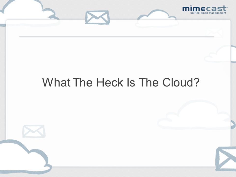What The Heck Is The Cloud