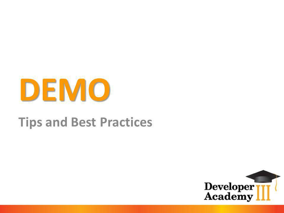 DEMO Tips and Best Practices
