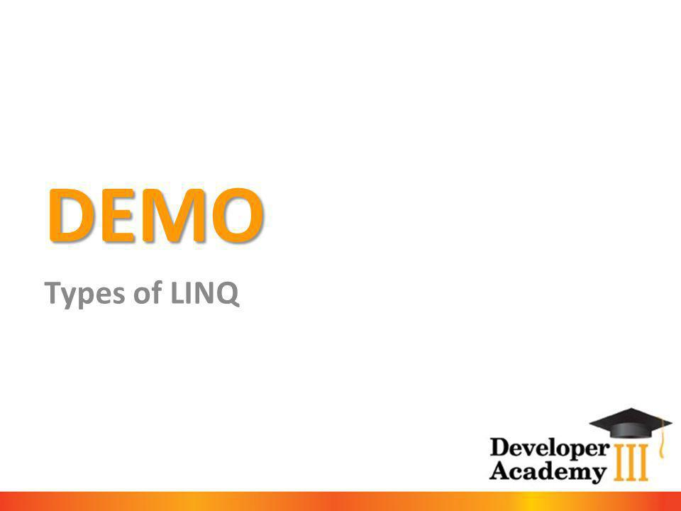DEMO Types of LINQ