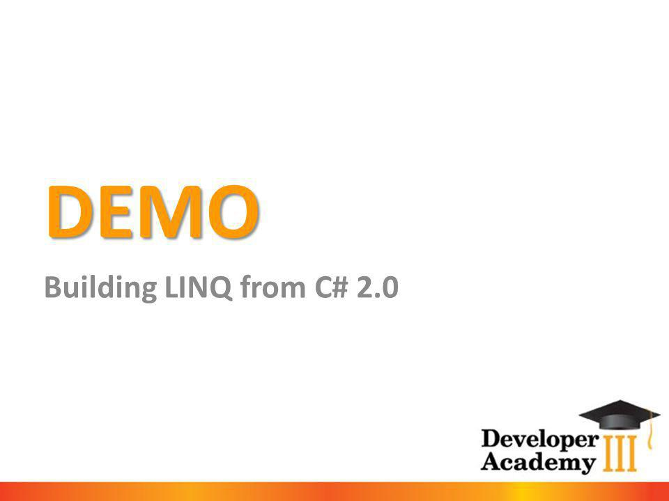 DEMO Building LINQ from C# 2.0