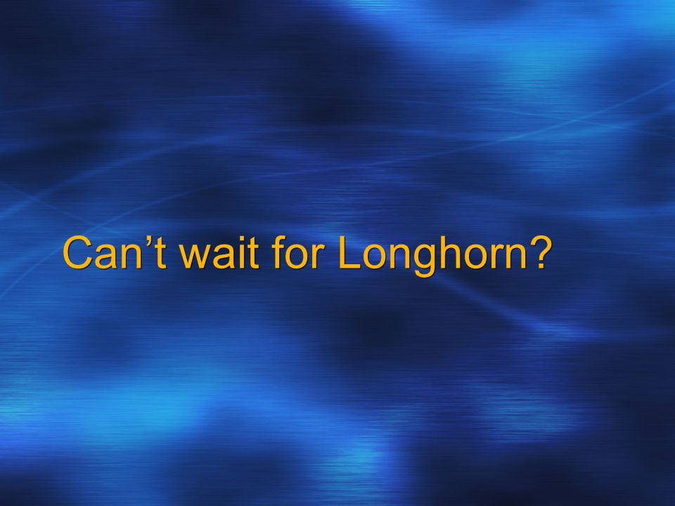 Can't wait for Longhorn