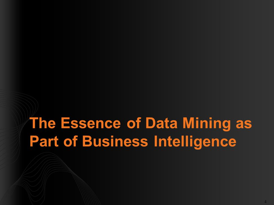 4 The Essence of Data Mining as Part of Business Intelligence