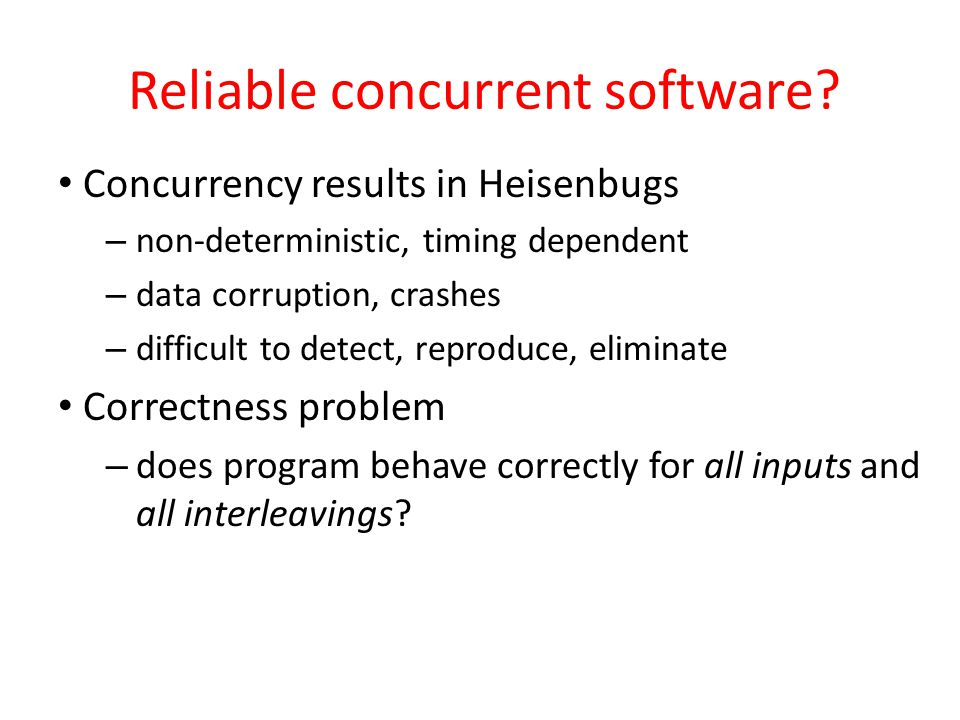 Reliable concurrent software.