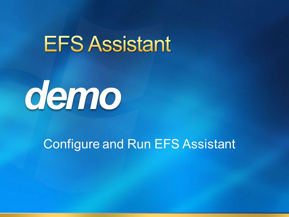 Configure and Run EFS Assistant