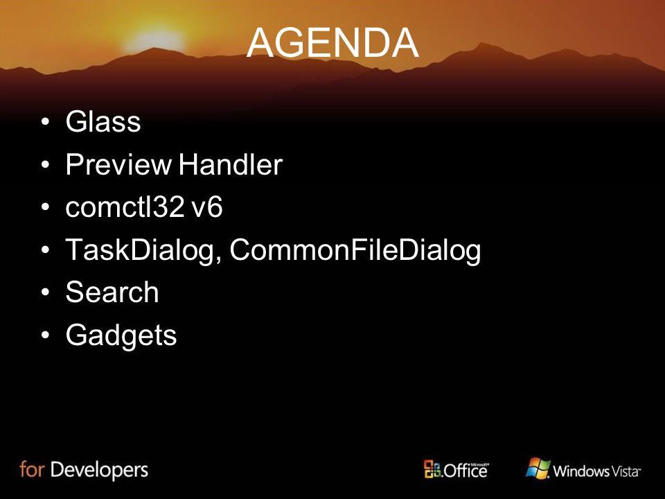 AGENDA Glass Preview Handler comctl32 v6 TaskDialog, CommonFileDialog Search Gadgets