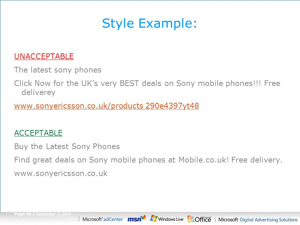 Page 10 | September 7, 2014 Style Example: UNACCEPTABLE The latest sony phones Click Now for the UK's very BEST deals on Sony mobile phones!!.