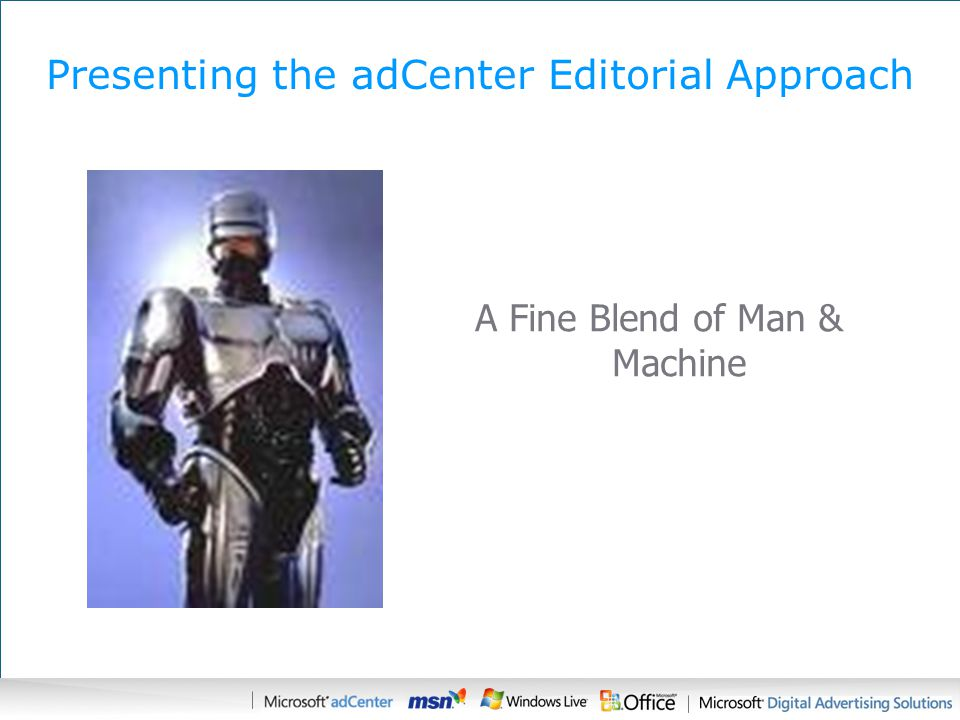 Presenting the adCenter Editorial Approach A Fine Blend of Man & Machine