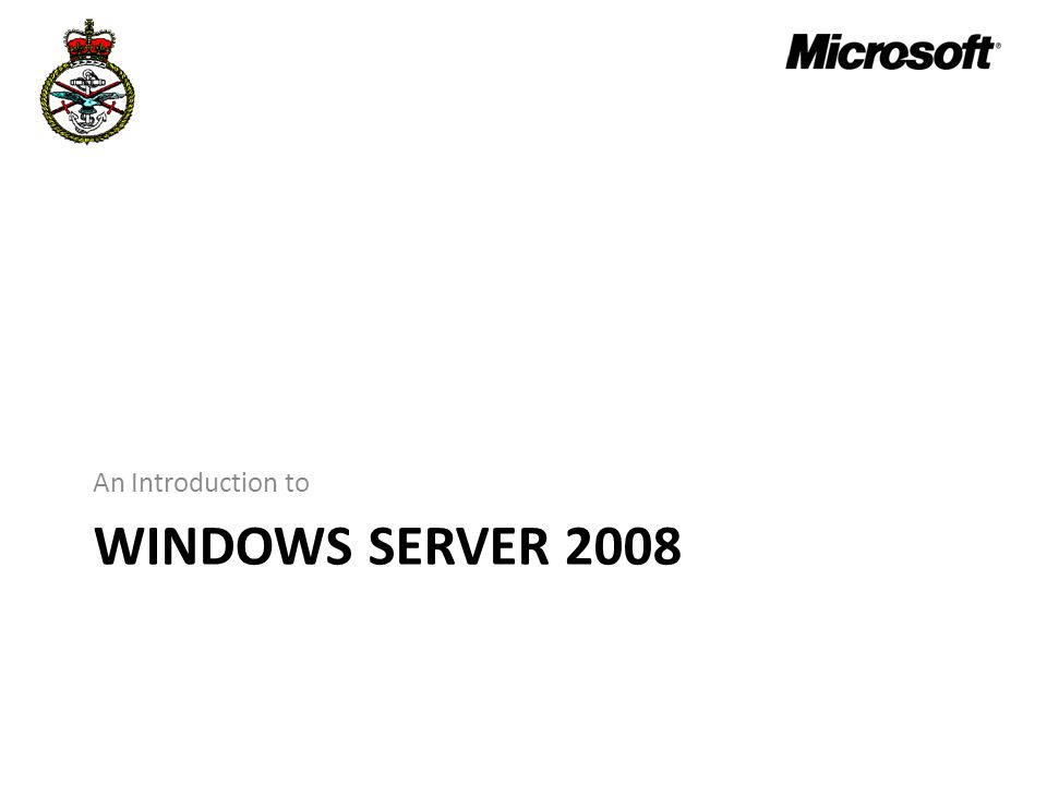 WINDOWS SERVER 2008 An Introduction to