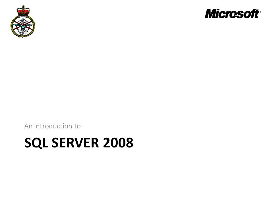 SQL SERVER 2008 An introduction to