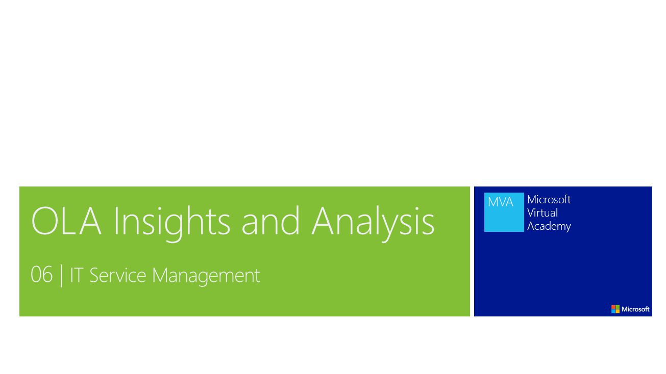 Microsoft Virtual Academy OLA Insights and Analysis 06 | IT Service Management