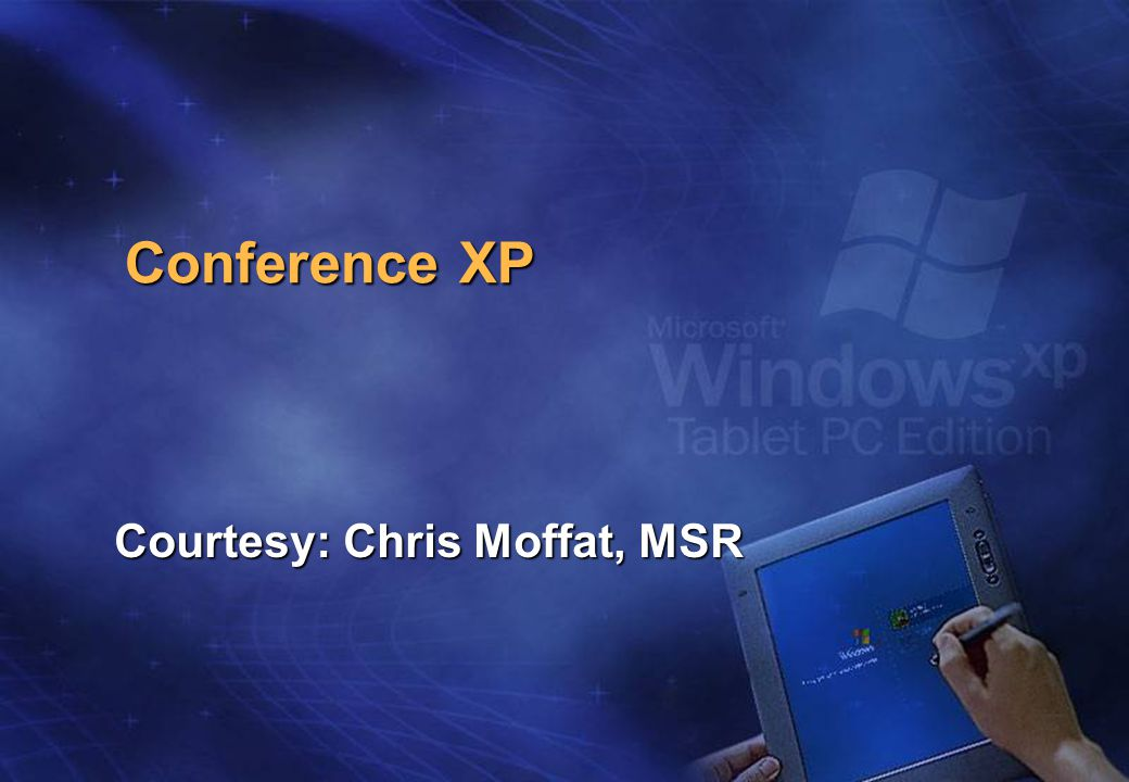 Conference XP Courtesy: Chris Moffat, MSR