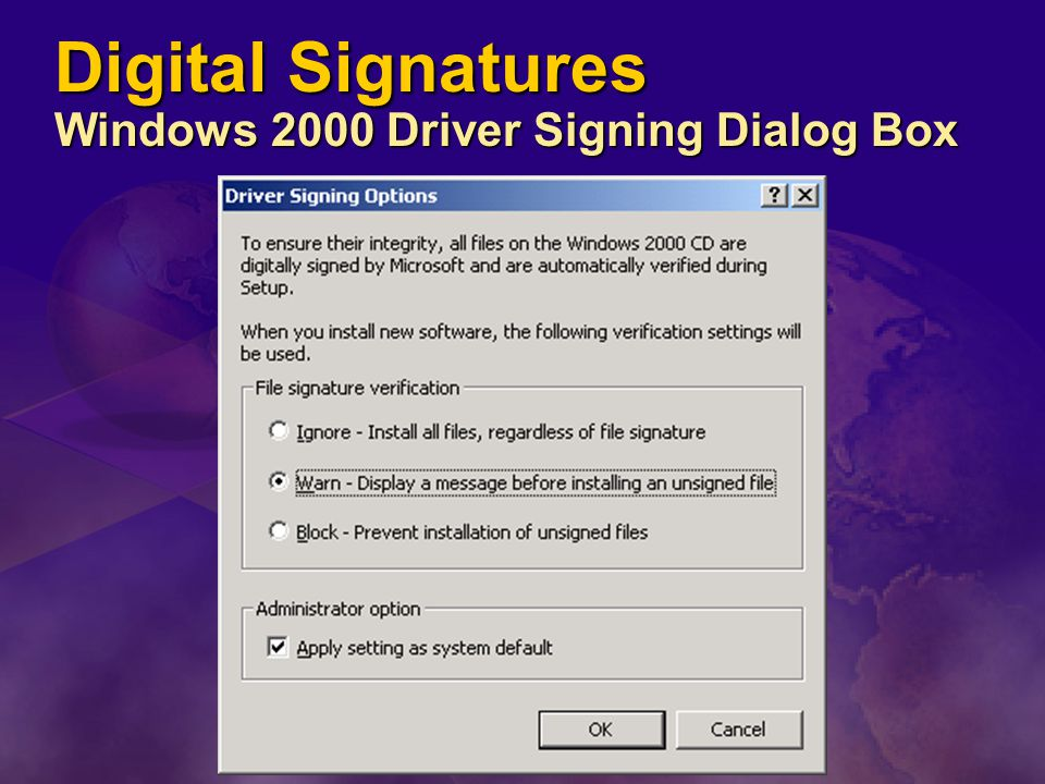 Digital Signatures Windows 2000 Driver Signing Dialog Box