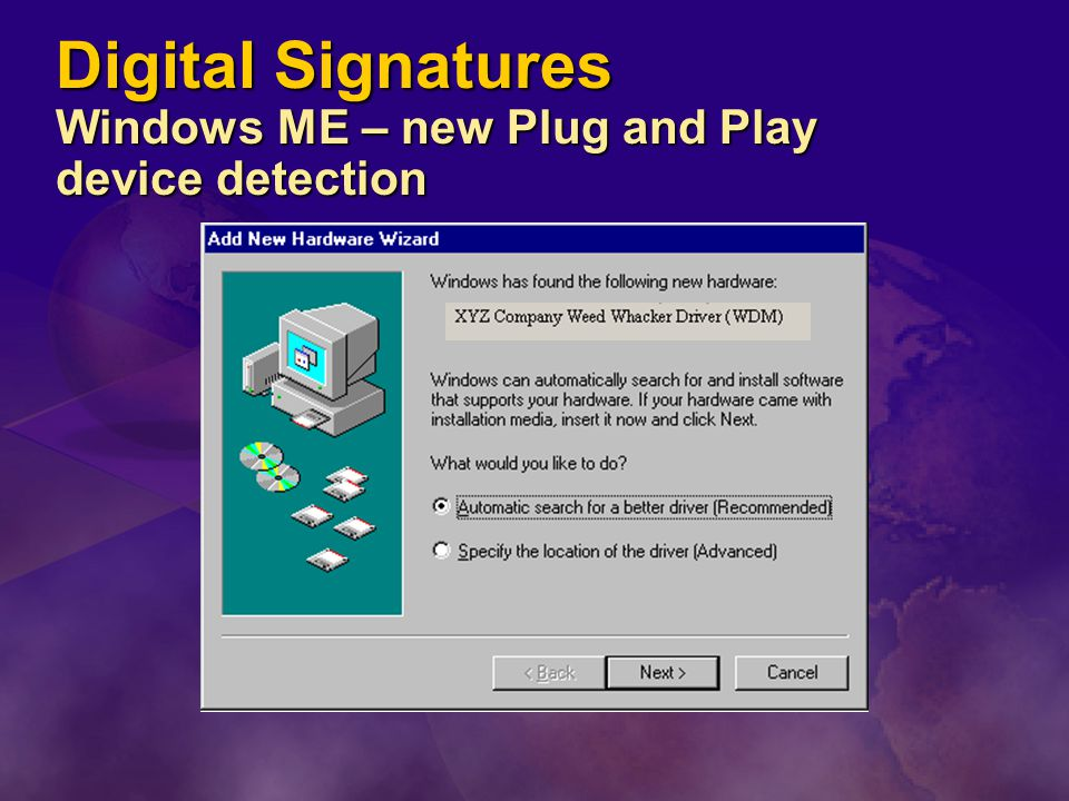 Digital Signatures Windows ME – new Plug and Play device detection