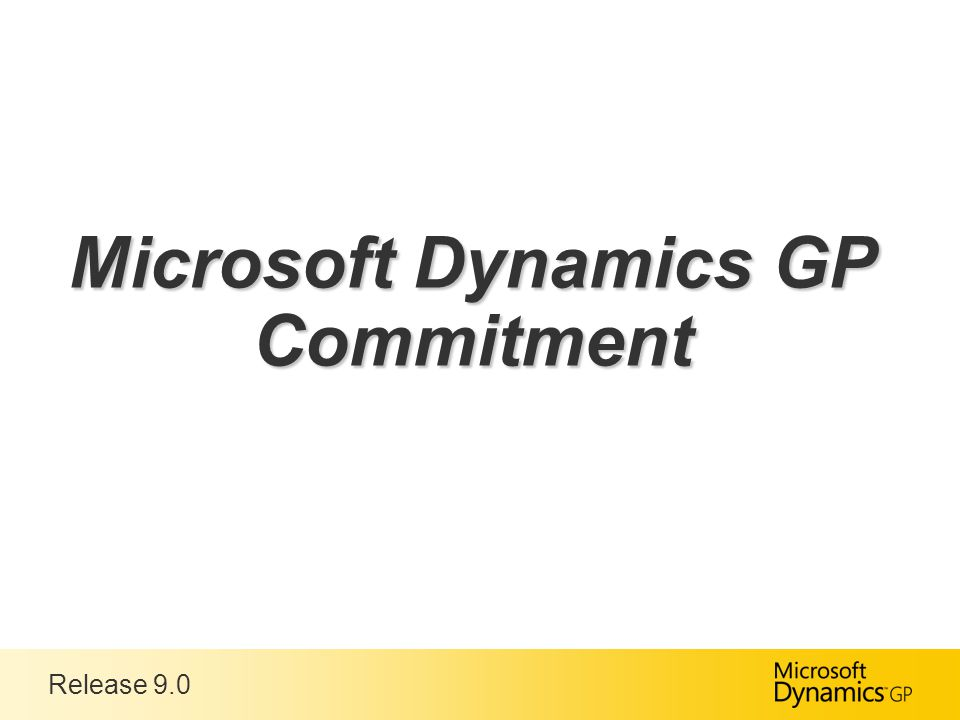 Release 9.0 Microsoft Dynamics GP Commitment